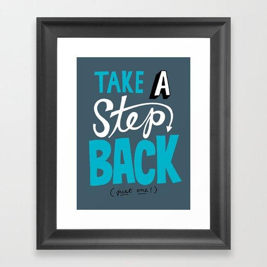 Take a Step Back Framed Art Print