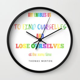 Art Enables us to Find Ourselves Wall Clock