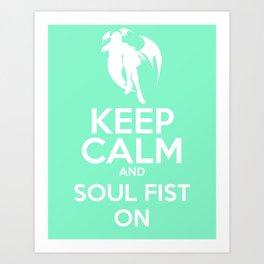 KEEP CALM AND SOUL FIST ON Art Print