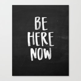 Be Here Now Chalkboard Canvas Print