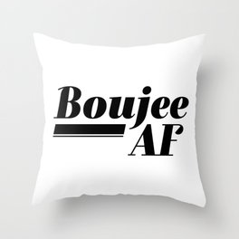 Boujee AF Throw Pillow