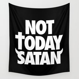 Not Today Satan Wall Tapestry