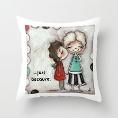 Just Because - Kiss your Mom by Diane Duda Throw Pillow