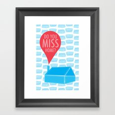 Do You Miss Home Framed Art Print