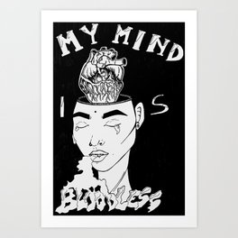 MY MIND IS BLOODLESS  Art Print
