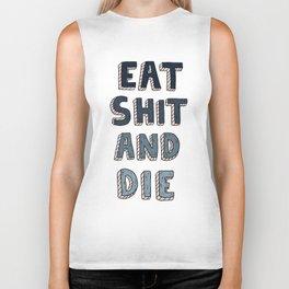 EAT SHIT AND DIE (BLUE) Biker Tank