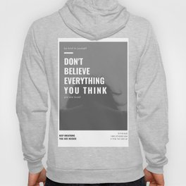 Don't Believe Everything You Think | You are Loved Hoody