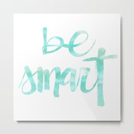 Be Smart: watercolored Metal Print