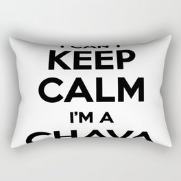 I cant keep calm I am a CHAVA Rectangular Pillow
