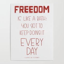 Freedom Every Day - Red Poster