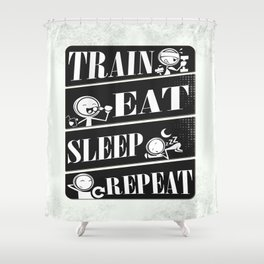 Train eat sleep repeat Inspirational Fitness Quote Design Shower Curtain