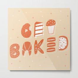 Get Baked Food Illustrative Lettering Metal Print