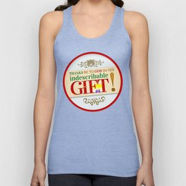 Indescribable GIFT! Unisex Tank Top