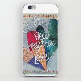 Quilters Piece Together Love iPhone Skin