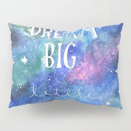 Dream Big Little One | Night Sky | Watercolor | Illustration | Galaxy Pillow Sham