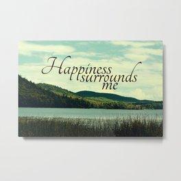 Happiness Surrounds Me Metal Print
