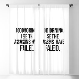 I see the assassins have failed quote Blackout Curtain