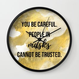 People in masks cannot be trusted - Movie quote collection Wall Clock