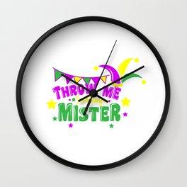 Mardi Gras Throw Me Something Mister Wall Clock