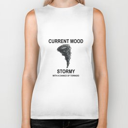 Current Mood: Stormy with a chance of tornado Biker Tank