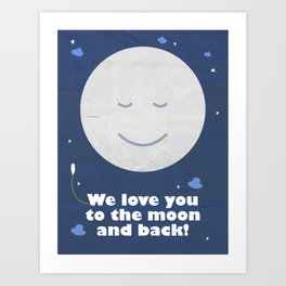 We love you to the moon and back Art Print