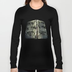 Walker in the Streets, Biter in the Sheets Long Sleeve T-shirt
