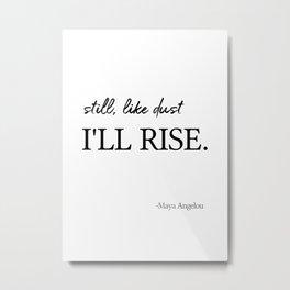I'll rise #minimalism 2 Metal Print