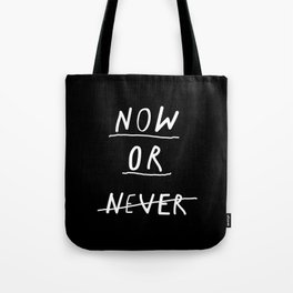 Now or Never black and white modern typography minimalism home bedroom wall decor Tote Bag