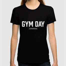 Gym Day Tomorrow Funny Fitness Workout T-shirt