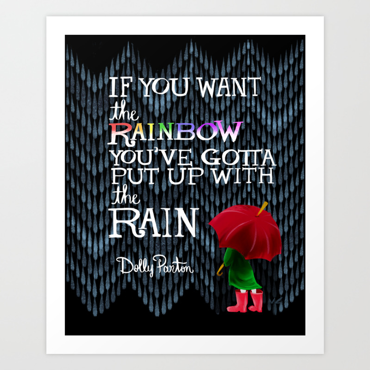 12x16 inches Dolly Parton Inspirational Quote Unframed Poster Print If You Want The Rainbow You Gotta Put Up With The Rain