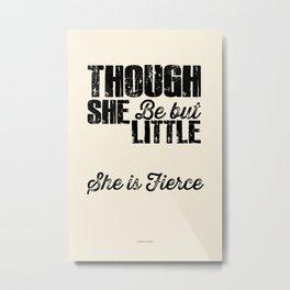 She is fierce - Shakespeare excerpt Metal Print