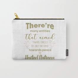 Only one aimed towards peace - the United Nations Carry-All Pouch