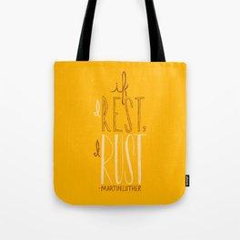 """If I Rest, I Rust"" - Martin Luther (alternate color) Tote Bag"