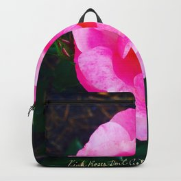 Pink Roses Don't Get Any Love - Pink Rose Backpack