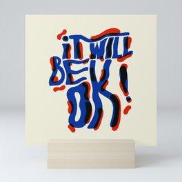 It Will Be Okay Mini Art Print