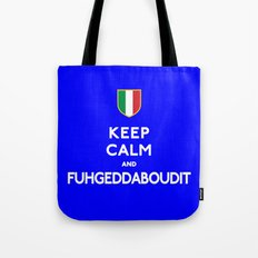 Keep Calm and Fuhgeddaboudit Italy Tote Bag