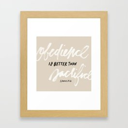 Obedience is better than sacrifice Framed Art Print