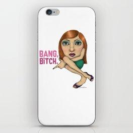 Bang, bitch iPhone Skin
