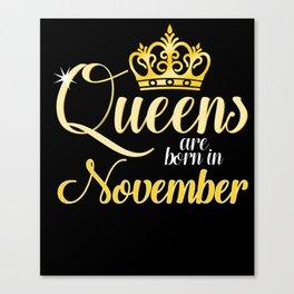 Queens are Born in November Women Girl Birthday Celebration Canvas Print