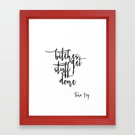 Boss lady Bitches Get Stuff Done Tina Fey Quote Printable Art Office Decor Office Wall Art Gift For Framed Art Print