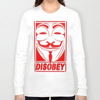 grafitti Long Sleeve T-shirts featuring DISOBEY, OBEY, SUPREME, GRAFITTI MENS, TSHIRT T SHIRTS, VANDETTA, FAWKS by arul85