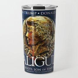 CALIGULA: LITTLE BOOTS, SON OF TINY HANDS Travel Mug