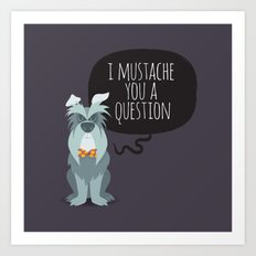 Schnauzer mustache you a question Art Print