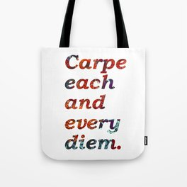 Carpe each and every diem motivational quote. Tote Bag