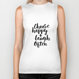 Choose Happy and Laugh Often black and white monochrome typography poster design home wall decor Biker Tank