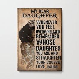 Blackwomen To My Daughter Metal Print