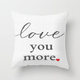 Love You More. {Part 2} Throw Pillow