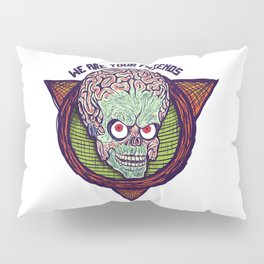 we are your friends Pillow Sham