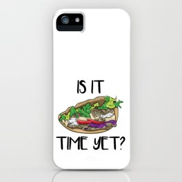 Is It Kebab Time Yet? iPhone Case