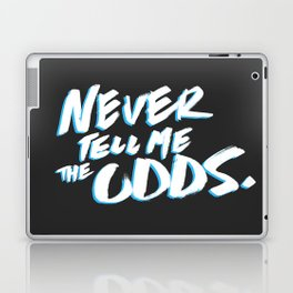 Never Tell Me the Odds Laptop & iPad Skin